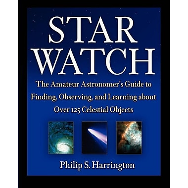 Star Watch: The Amateur Astronomer's Guide to Finding, Observing, and Learning about More Than 125 Celestial Objects