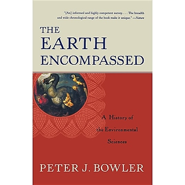 The Earth Encompassed: A History of the Environmental Sciences