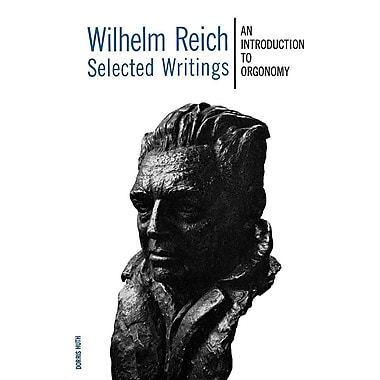 Wilhelm Reich Selected Writings: An Introduction to Orgonomy