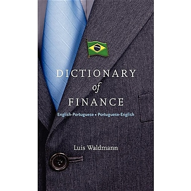 Dictionary of Finance: English-Portuguese Portuguese-English