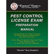 Termite Terry's Pest Control License Exam Preparation Manual:  Everything You Need to Know to Pass a State License Exam