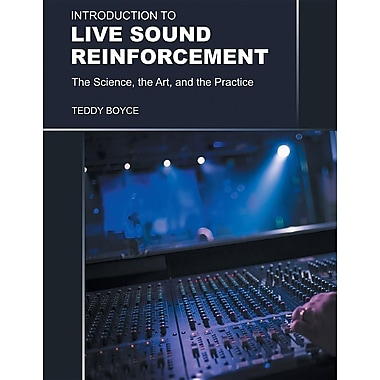 Introduction to Live Sound Reinforcement - The Science, the Art, and the Practice