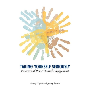 Taking Yourself Seriously: Processes of Research and Engagement