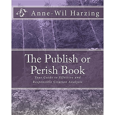The Publish or Perish Book: Your Guide to Effective and Responsible Citation Analysis