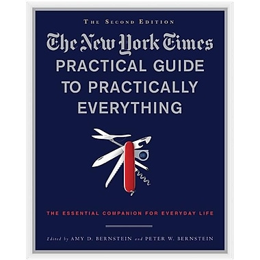 The New York Times Practical Guide to Practically Everything: The Essential Companion for Everyday Life