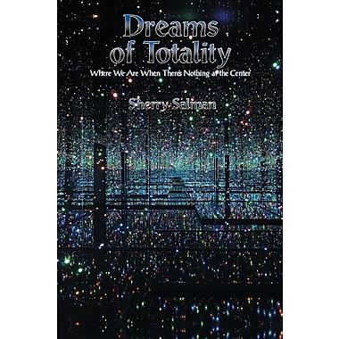 Dreams of Totality: Where We Are When There's Nothing at the Center