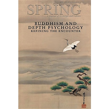 Spring Journal, Vol. 89, Spring 2013, Buddhism and Depth Psychology: Refining the Encounter