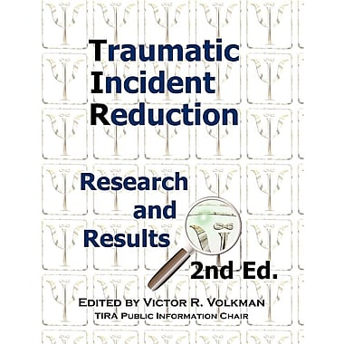 Traumatic Incident Reduction: Research and Results, 2nd Edition