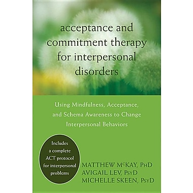 Acceptance & Commitment Therapy for Interpersonal Problems: Using Mindfulness