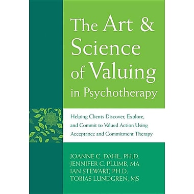 The Art & Science of Valuing in Psychotherapy: Helping Clients Discover
