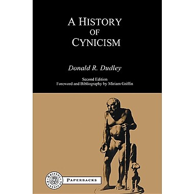 History of Cynicism: From Diogenes to the Sixth Century A.D.