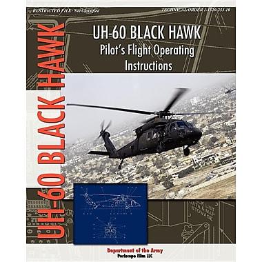 Uh-60 Black Hawk Pilot's Flight Operating Manual