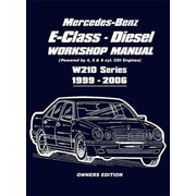 Mercedes-Benz E-Class Diesel Workshop Manual: Owners Edition
