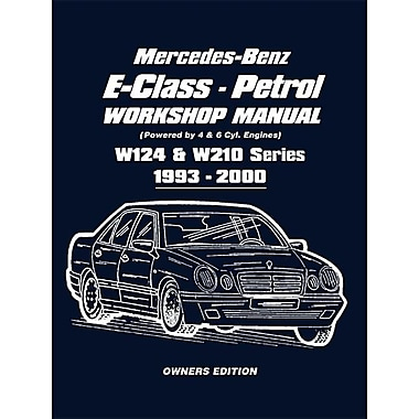 Mercedes-Benz E-Class Petrol Workshop Manual: W124 & W210 Series, 1993-2000