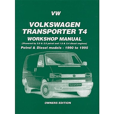 Volkswagen Transporter T4 Workshop Manual: Owners' Edition: Petrol & Diesel Models - 1990 to 1995