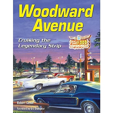 Woodward Avenue: Cruising the Legendary Strip