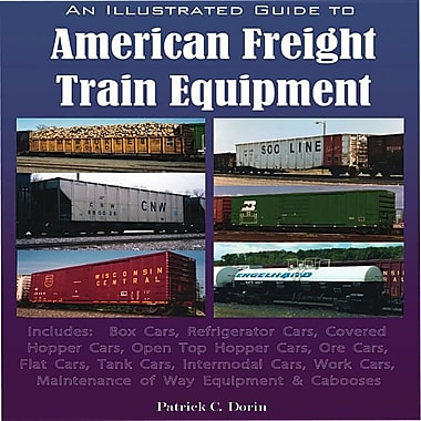 An Illustrated Guide to American Freight Train Equipment: Detailed Coverage of Box Cars