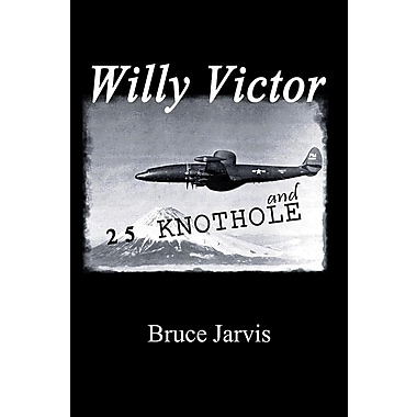 Willy Victor and 25 Knot Hole