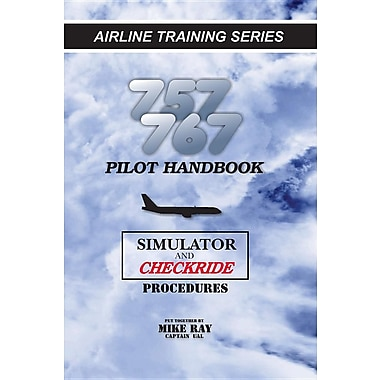 757/767 Pilot Handbook: Simulator and Checkride Procedures
