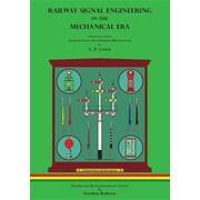 Railway Signal Engineering in the Mechanical Era