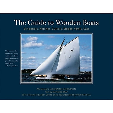 The Guide to Wooden Boats: Schooners, Ketches, Cutters, Sloops, Yawls, Cats