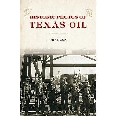Historic Photos of Texas Oil