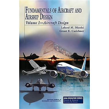 Fundamentals of Aircraft and Airship Design: Volume I--Aircraft Design