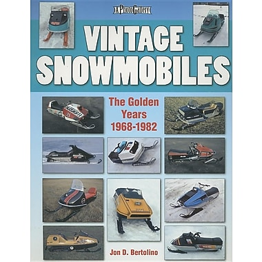 Vintage Snowmobiles: The Golden Years 1968-1982