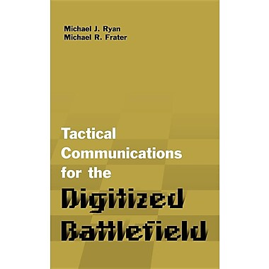 Tactical Communications Architectures for the Digitized Battlefield