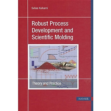 Robust Process Development and Scientific Molding: Theory and Practice