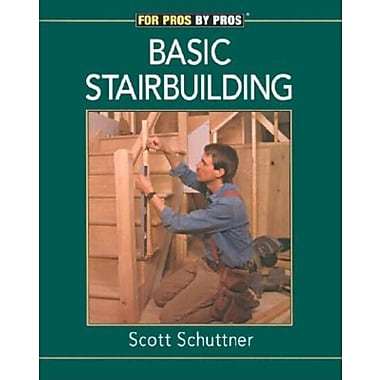Basic Stairbuilding: With Scott Schuttner