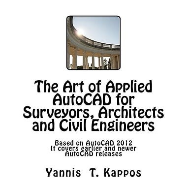 The Art of Applied AutoCAD for Surveyors: Architects & Civil Engineers