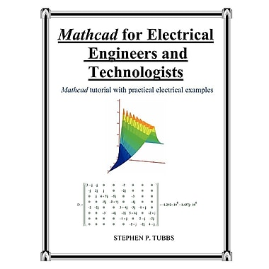 MathCAD for Electrical Engineers and Technologists
