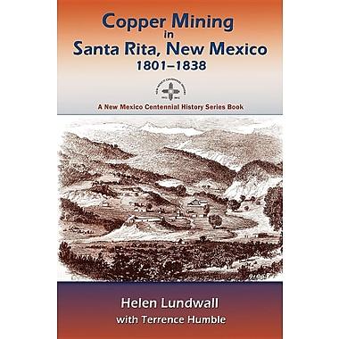 Copper Mining in Santa Rita, New Mexico, 1801-1838