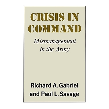 Crisis in Command: Mismanagement in the Army