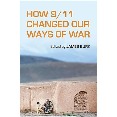 How 9/11 Changed Our Ways of War