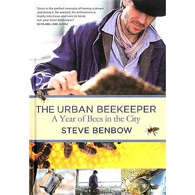 The Urban Beekeeper: How to Keep Bees in the City