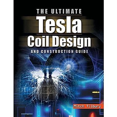 Ultimate Tesla Coil Design