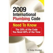 2009 International Plumbing Code Need to Know: The 20% of the Code You Need 80% of the Time