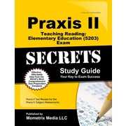 Praxis II Teaching Reading Elementary Education (5203) Exam Secrets Study Guide:  Praxis II Test Review for the Praxis II