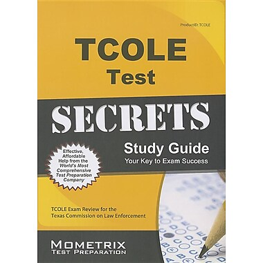 TCOLE Test Secrets Study Guide: TCOLE Exam Review for the Texas Commission on Law Enforcement
