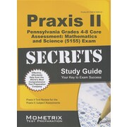Praxis II Pennsylvania Gr s 4-8 Core Assessment:  Mathematics &  Science (5155) Exam Secrets Study Guide