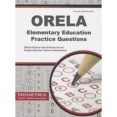 ORELA Elementary Education Practice Questions: ORELA Practice Tests & Review for the Oregon Educator Licensure Assessments