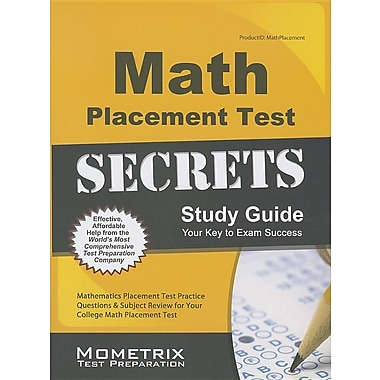 Math Placement Test Secrets Study Guide: Mathematics Placement Test Practice Questions & Subject Review for Your College Math