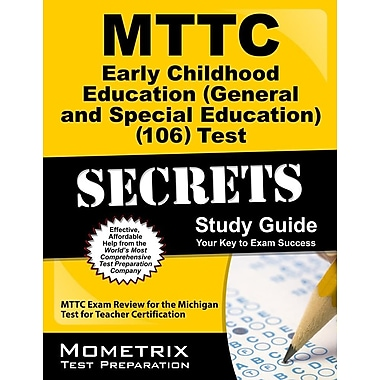 MTTC Early Childhood Education (106) Test Secrets Study Guide: MTTC Exam Review for the MITest for Teacher Cert