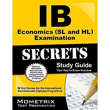 IB Economics (SL and Hl) Examination Secrets Study Guide: IB Test Review for the International Baccalaureate Diploma Programme