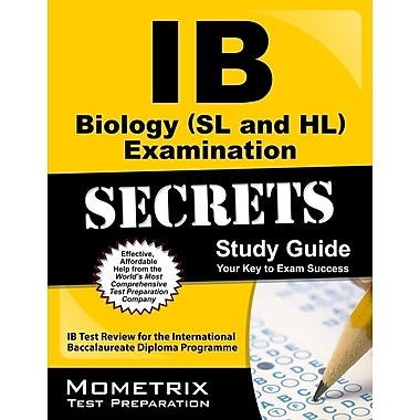 IB Biology (SL and HL) Examination Secrets Study Guide: IB Test Review for the International Baccalaureate Diploma Programme