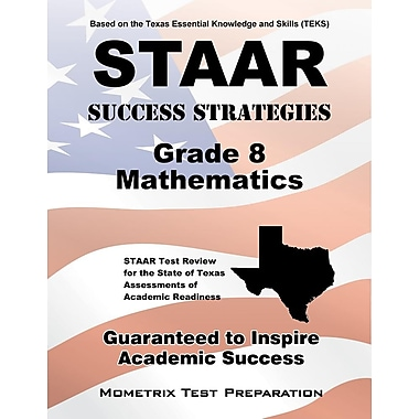 STAAR Success Strategies Gr 8 Mathematics Study Guide: STAAR Test Review for the State of TX Assessments of Academic Readiness