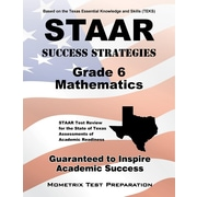 STAAR Success Strategies Gr  6 Mathematics Study Guide:  STAAR Test Review for the State of TX Assessments of Academic Readiness