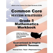 Common Core Success Strategies Gr  5 Mathematics Workbook:  Comprehensive Skill Building Practice for the Common Core State